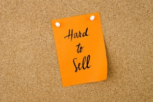 hard to sell